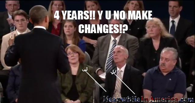 OBAMA! Y U NO KEEP PROMISES?!   obama 2012 y u no meanwhileinamerica