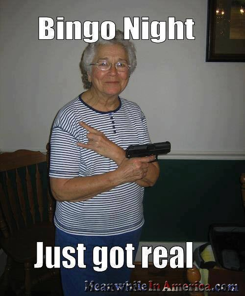 Glock Carryin Granny   Who Needs Gun Control?   funny gun grandma bingo MeanwhileInAmerica