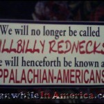 And If You DONT Refer To Them As That ... There Shall Be Marches, Protests & Rioting in the Streets!   hillbilly rednecks appalachian americans meanwhileinamerica 150x150