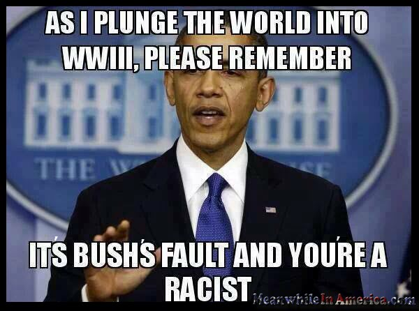 More of that Change Obama Promised ...   obama bush wwiii racist trueth meanwhileinamerica