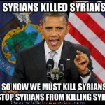 Let them fix themselves.   obama syrians kill syrians so usa kill syrians MeanwhileInAmerica 150x150
