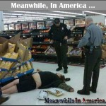 Well, what would YOU do?   meanwhile in walmart passed out drunk Meanwhile In America 150x150