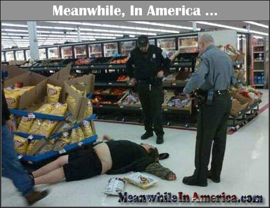 Waiter! Theres Dead Horse in My Dead Cow!   meanwhile in walmart passed out drunk Meanwhile In America