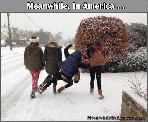 Go To School They Said ...   girls funny slip ice Meanwhile In America