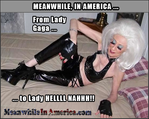 Guys, How Many Drinks Until Youd Hit It?   lady gaga Meanwhile In America