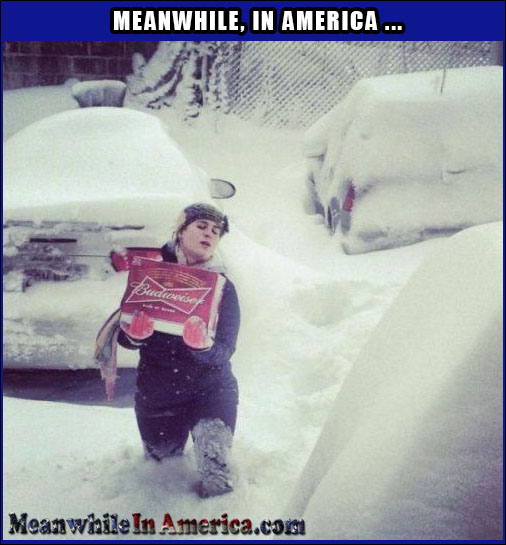priorities right budweiser blizzard snow Meanwhile In America