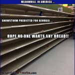 Easiest Way to Get the Kids to Plow the Snow   snow storm georgia empty bread isle grocery store panic Meanwhile In America 150x150c
