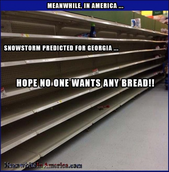 Georgians Take Their Snow Storms Seriously    snow storm georgia empty bread isle grocery store panic Meanwhile In America 579x590