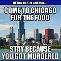 In America, Even Farm Animals Have to Pack Heat.   come chicago food stay murdered Meanwhile In America 120x120c