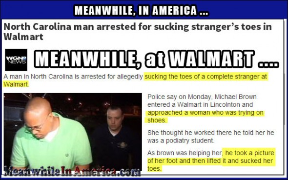 A Toe Sucking Bandit at Walmart? No way ...   guy arrested walmart sucking toes Meanwhile In America 590x369