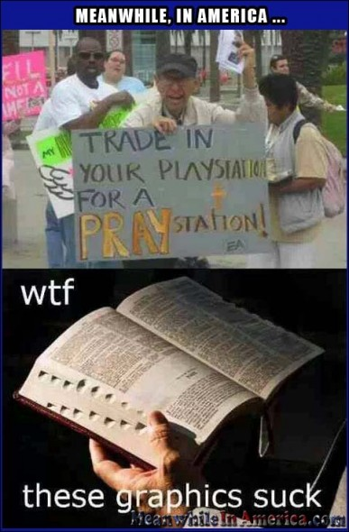 And Games Make More Cents   praystation bible graphics suck Meanwhile In America 387x590