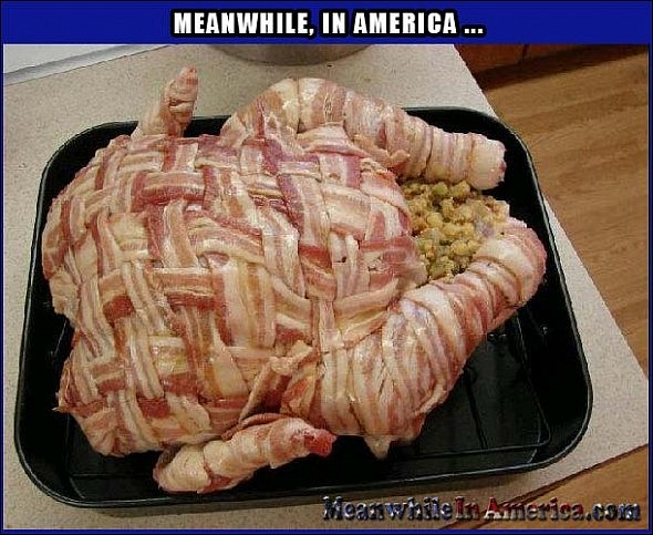 Bacon wrapped whole turkey Meanwhile In America