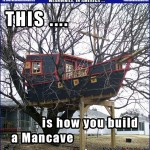 Bro, just bring the Funyuns ...   Boat Treehouse Mancave Meanwhile In America 150x150c