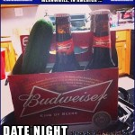 Help Us Caption This!   Budweiser Beer Cucumber Date Night Meanwhile In America 150x150c