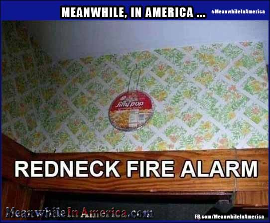 Redneck Fire Alarm   Popcorn Redneck Fire Alarm Meanwhile In America
