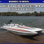 Best Mancave Ever?   speed boat on plastic Meanwhile In America 150x150c