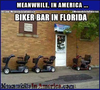 Did anybody tell you that this is the private club of the Satans Helpers?   Biker Bar Florida Hoveround Scooters Meanwhile In America