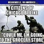 These Days You Not Only Need Back up, You Also Need Front up!   military chicago grocery store Meanwhile In America 150x150c