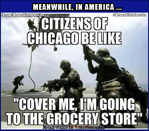 guns military chicago grocery store Meanwhile In America