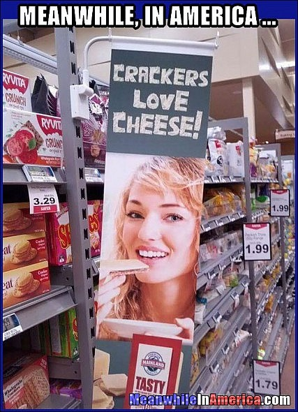 Its Not Racist if its About White Folks!   Meanwhile In America com Crackers Love Cheese 427x590